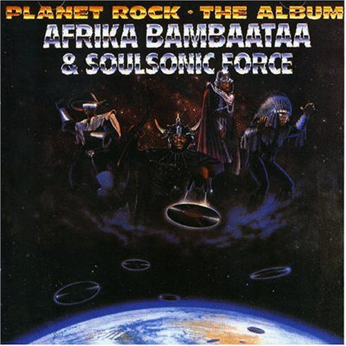 Afrika Bambaataa and the Sonic Sound Force_Planet Rock