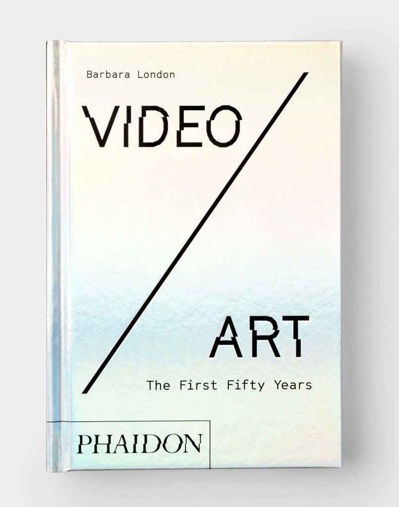 Video/Art, The First Fifty Years (Phaidon Press)